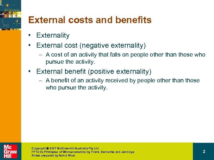 External costs and benefits • Externality • External cost (negative externality) – A cost
