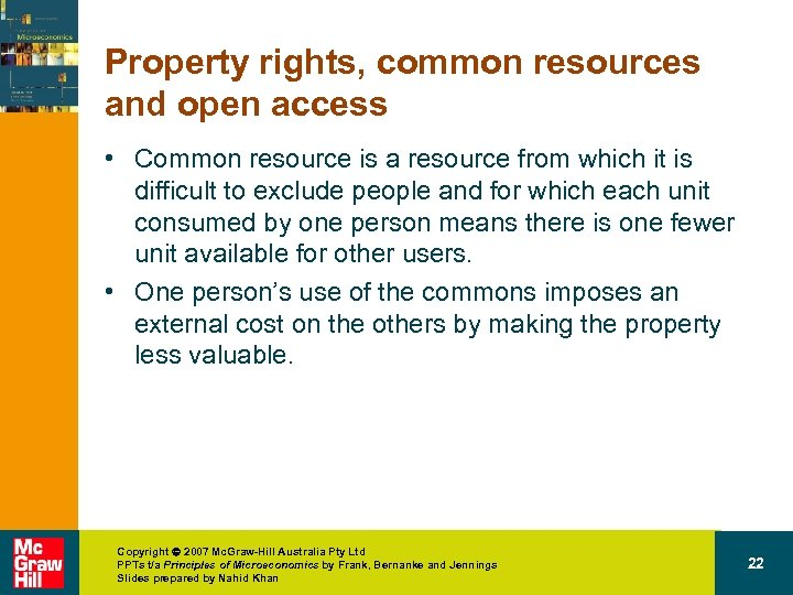 Property rights, common resources and open access • Common resource is a resource from