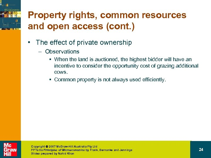 Property rights, common resources and open access (cont. ) • The effect of private