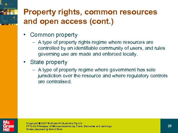 Property rights, common resources and open access (cont. ) • Common property – A