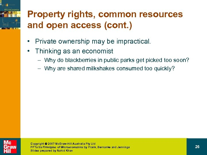Property rights, common resources and open access (cont. ) • Private ownership may be