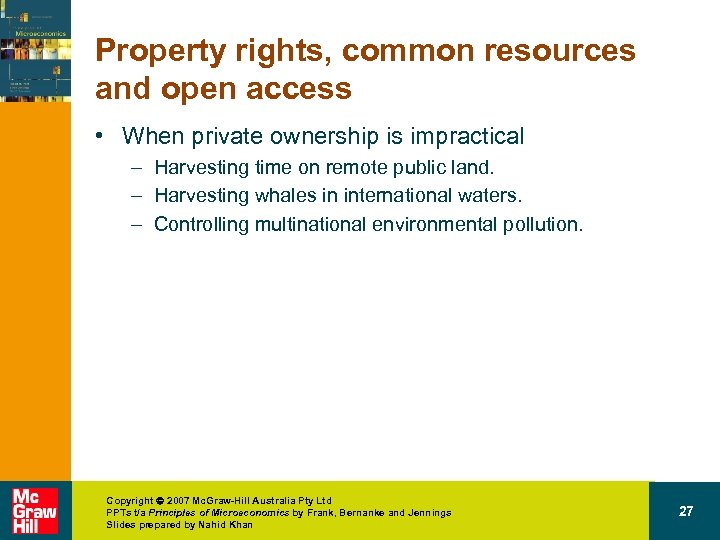 Property rights, common resources and open access • When private ownership is impractical –