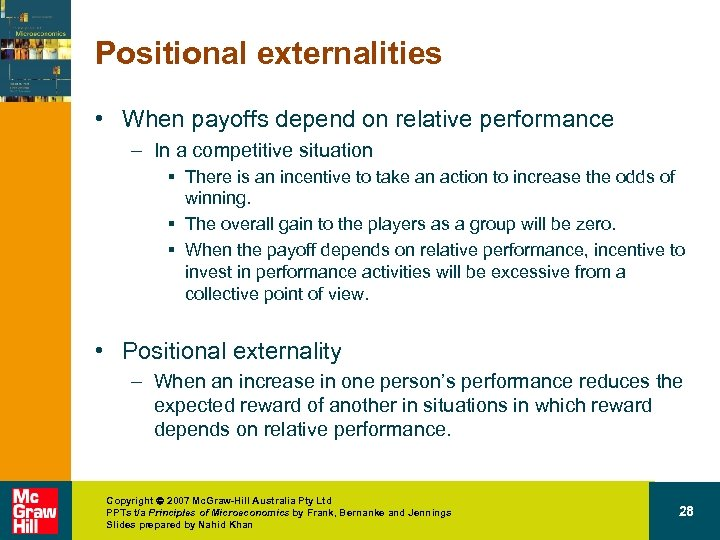 Positional externalities • When payoffs depend on relative performance – In a competitive situation
