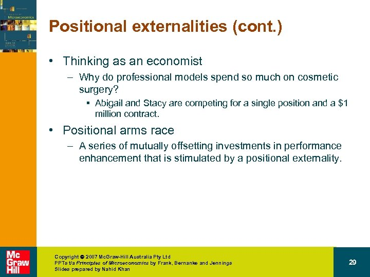 Positional externalities (cont. ) • Thinking as an economist – Why do professional models