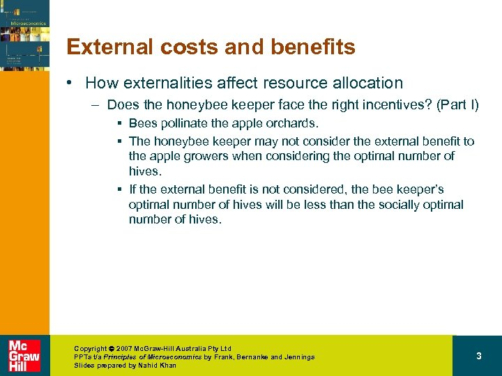 External costs and benefits • How externalities affect resource allocation – Does the honeybee