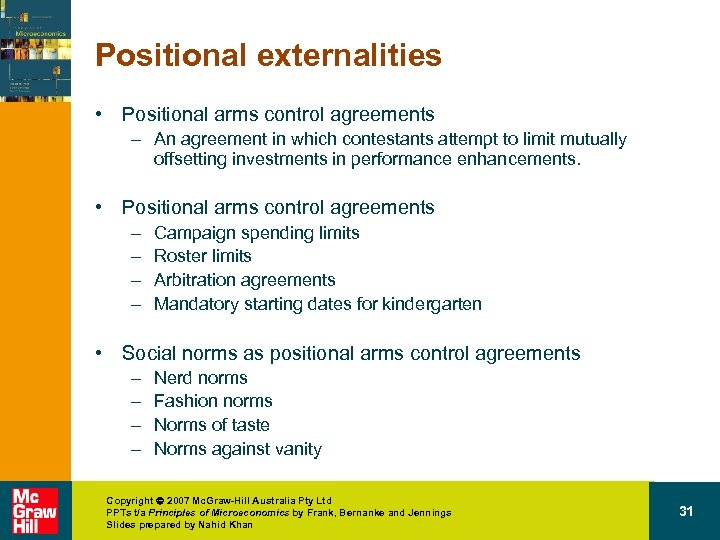 Positional externalities • Positional arms control agreements – An agreement in which contestants attempt
