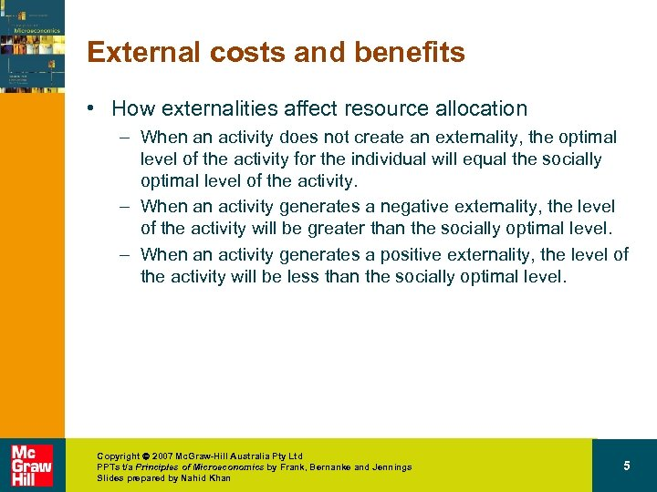 External costs and benefits • How externalities affect resource allocation – When an activity