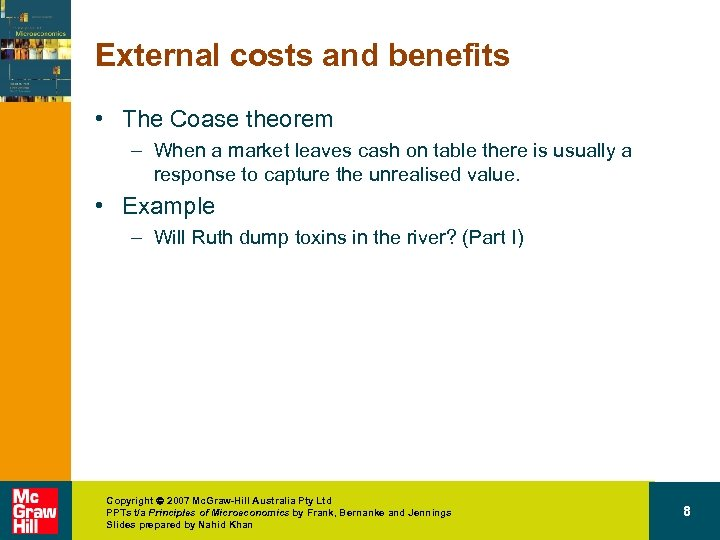 External costs and benefits • The Coase theorem – When a market leaves cash