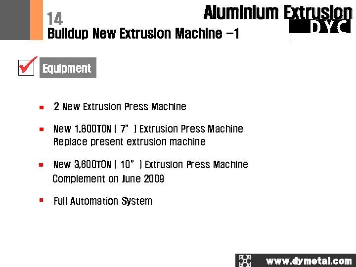14 Aluminium Extrusion Buildup New Extrusion Machine -1 DYC Equipment 2 New Extrusion Press