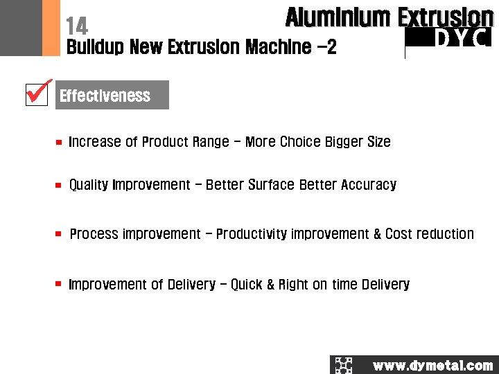 14 Aluminium Extrusion DYC Buildup New Extrusion Machine -2 Effectiveness Equipment Increase of Product