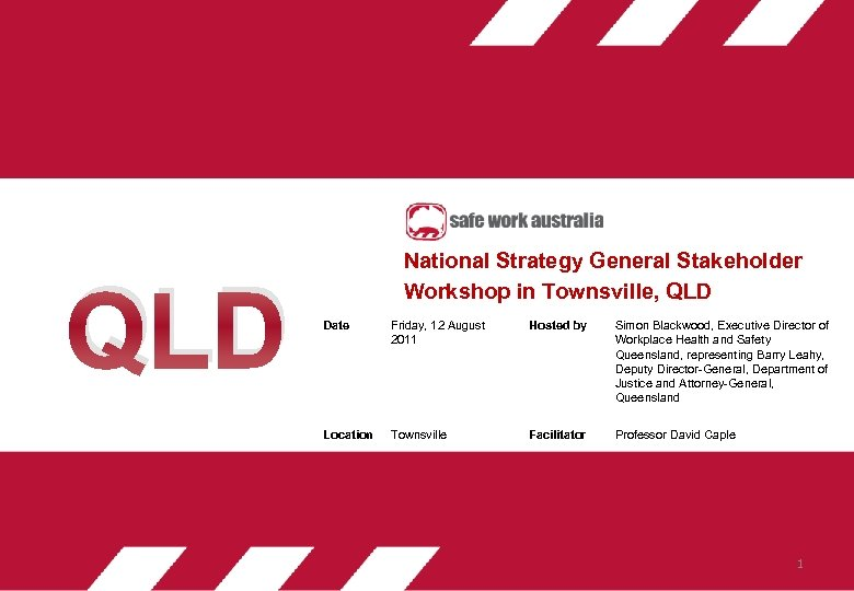 QLD National Strategy General Stakeholder Workshop in Townsville, QLD Date Friday, 12 August 2011