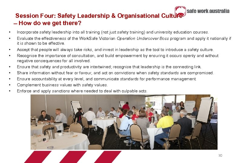 Session Four: Safety Leadership & Organisational Culture How do we get there? • •