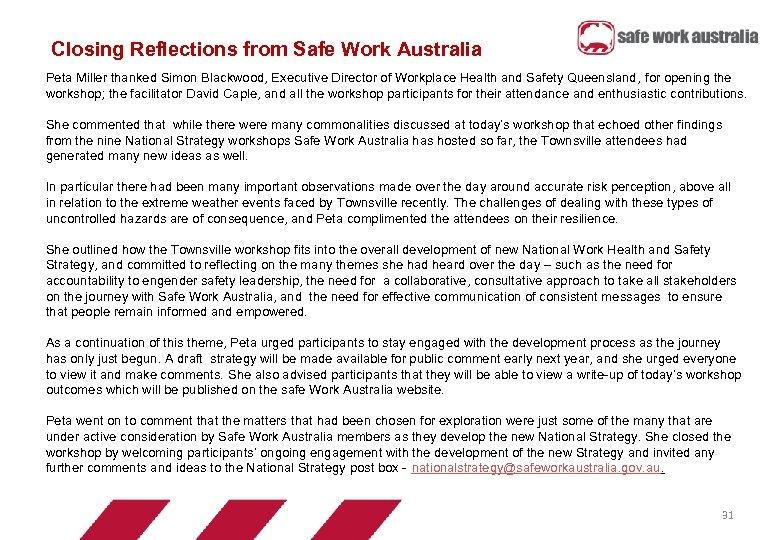 Closing Reflections from Safe Work Australia Peta Miller thanked Simon Blackwood, Executive Director of