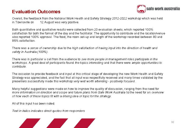 Evaluation Outcomes Overall, the feedback from the National Work Health and Safety Strategy 2012