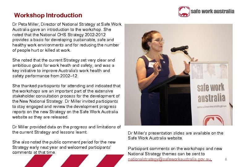 Workshop Introduction Dr Peta Miller, Director of National Strategy at Safe Work Australia gave