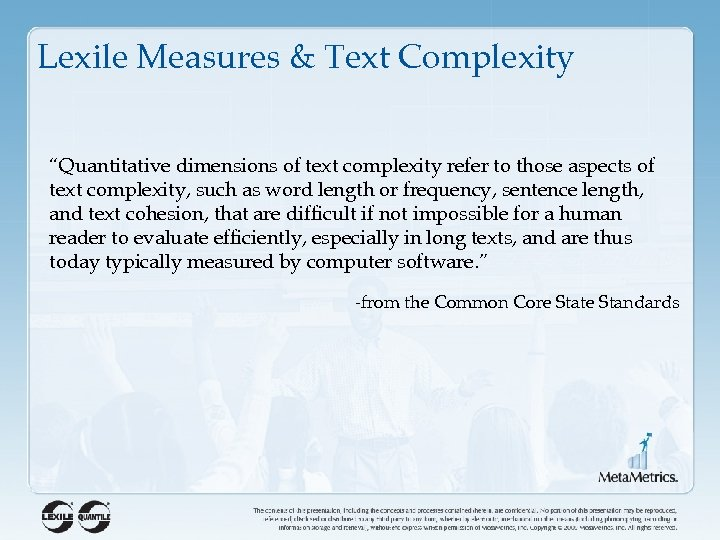 """Lexile Measures & Text Complexity """"Quantitative dimensions of text complexity refer to those aspects"""