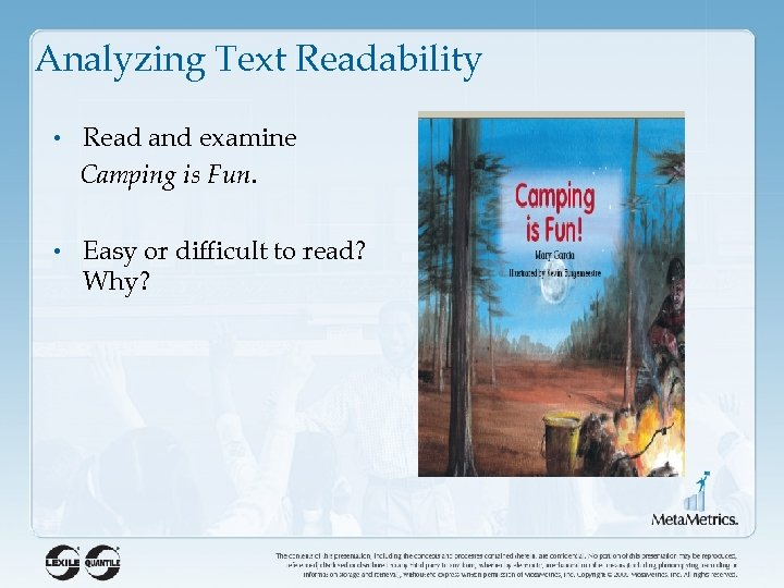 Analyzing Text Readability • Read and examine Camping is Fun. • Easy or difficult