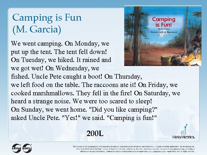 Camping is Fun (M. Garcia) We went camping. On Monday, we put up the