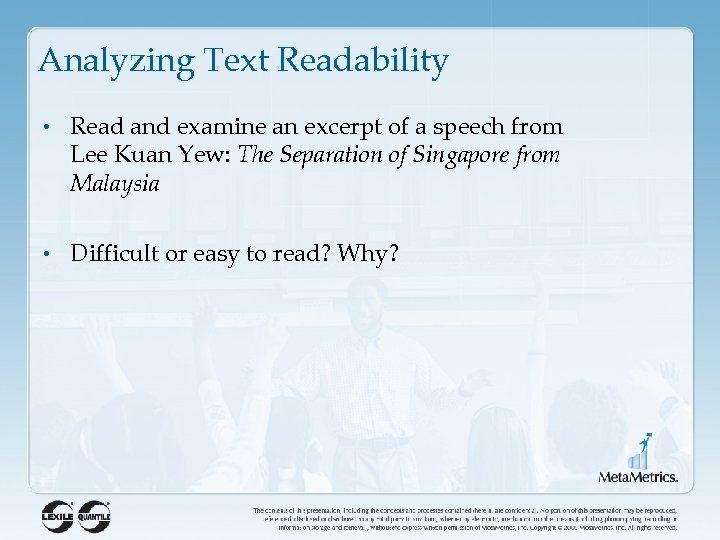 Analyzing Text Readability • Read and examine an excerpt of a speech from Lee