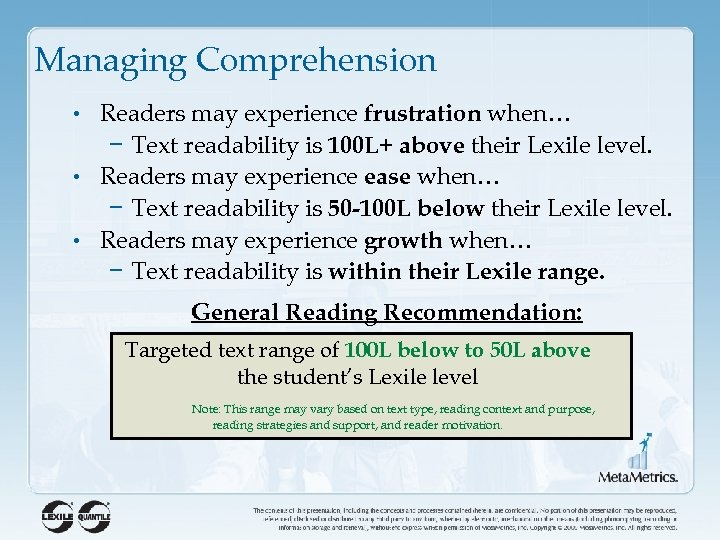 Managing Comprehension • Readers may experience frustration when… − Text readability is 100 L+