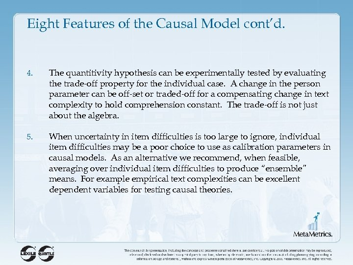 Eight Features of the Causal Model cont'd. 4. The quantitivity hypothesis can be experimentally