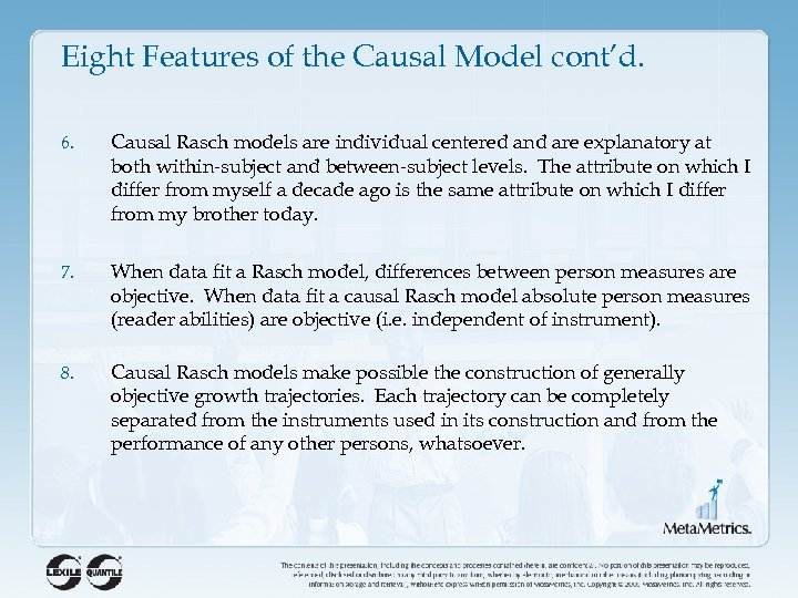 Eight Features of the Causal Model cont'd. 6. Causal Rasch models are individual centered