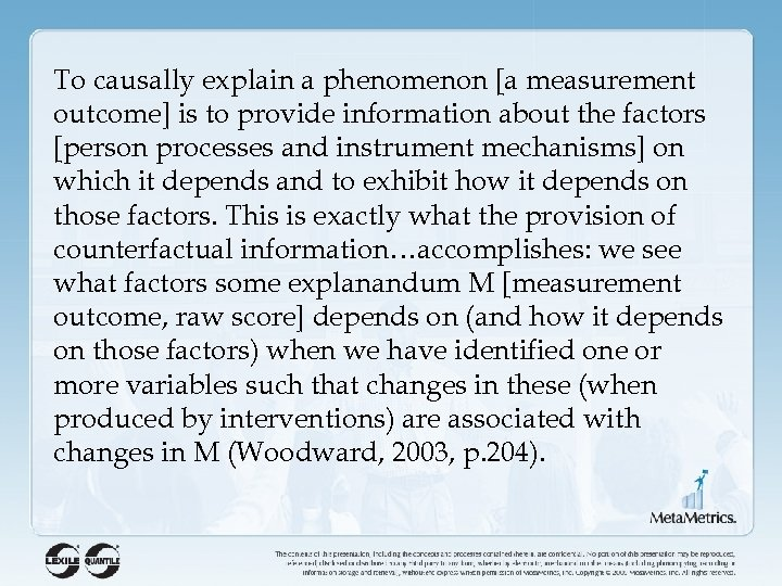 To causally explain a phenomenon [a measurement outcome] is to provide information about the