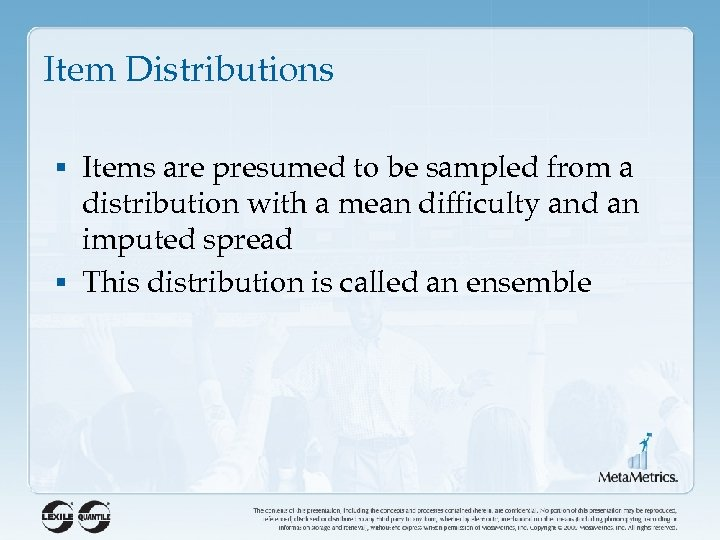 Item Distributions § Items are presumed to be sampled from a distribution with a