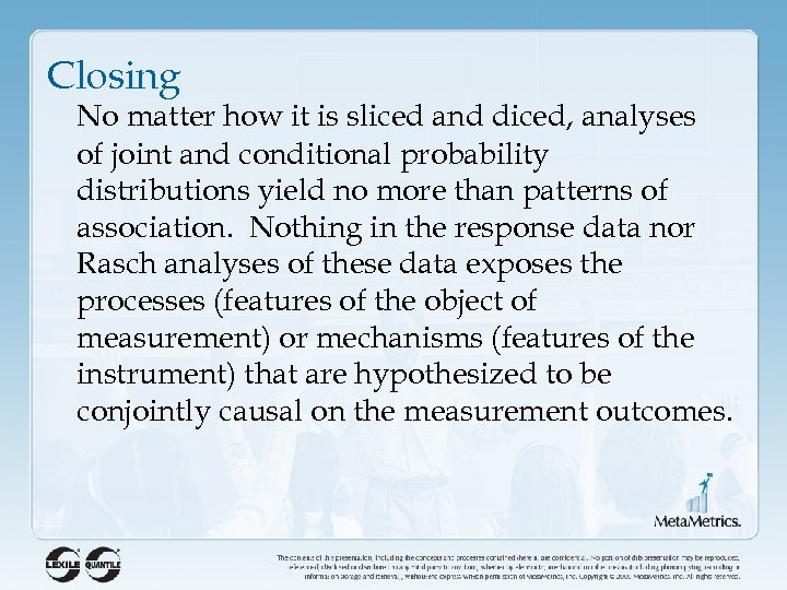 Closing No matter how it is sliced and diced, analyses of joint and conditional