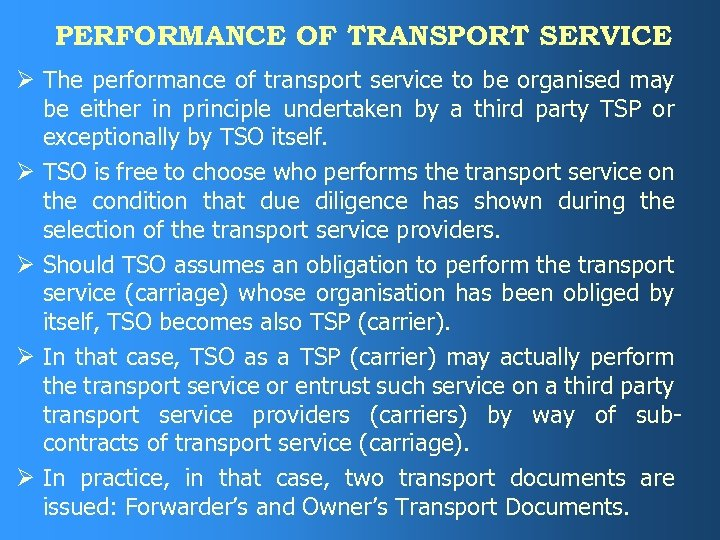PERFORMANCE OF TRANSPORT SERVICE Ø The performance of transport service to be organised may
