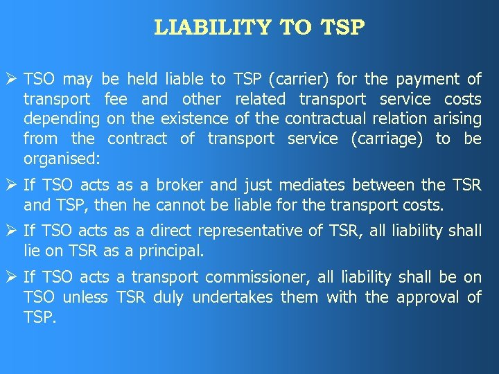 LIABILITY TO TSP Ø TSO may be held liable to TSP (carrier) for the