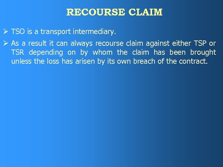 RECOURSE CLAIM Ø TSO is a transport intermediary. Ø As a result it can
