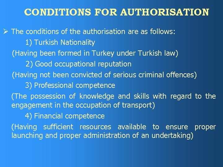 CONDITIONS FOR AUTHORISATION Ø The conditions of the authorisation are as follows: 1) Turkish