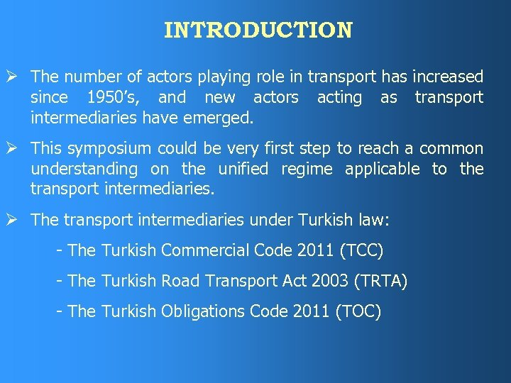 INTRODUCTION Ø The number of actors playing role in transport has increased since 1950's,