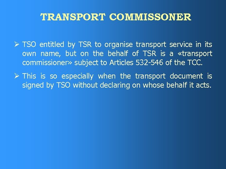TRANSPORT COMMISSONER Ø TSO entitled by TSR to organise transport service in its own