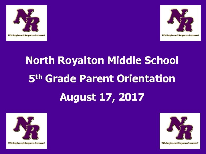 North Royalton Middle School 5 th Grade Parent Orientation August 17, 2017