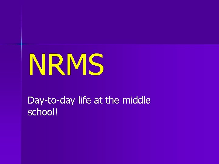 NRMS Day-to-day life at the middle school!
