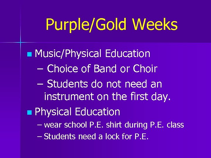 Purple/Gold Weeks Music/Physical Education – Choice of Band or Choir – Students do not