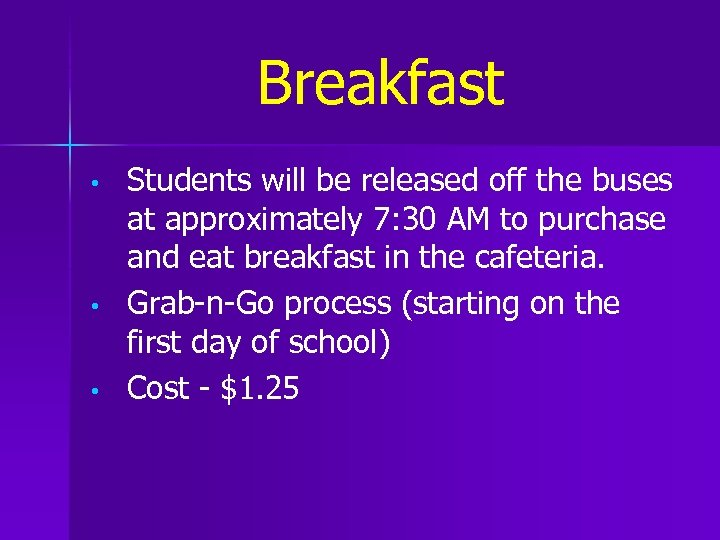 Breakfast • • • Students will be released off the buses at approximately 7: