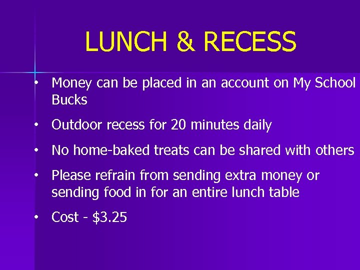 LUNCH & RECESS • Money can be placed in an account on My School