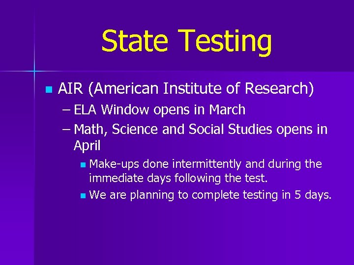 State Testing n AIR (American Institute of Research) – ELA Window opens in March