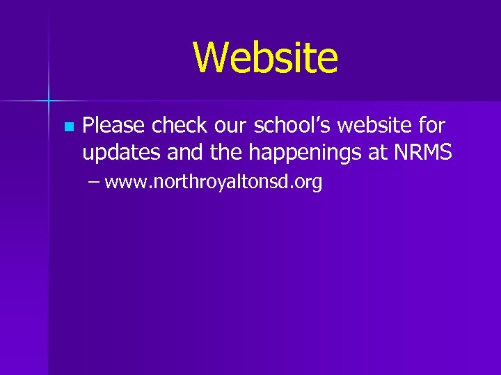 Website n Please check our school's website for updates and the happenings at NRMS