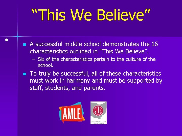 """""""This We Believe"""" • n A successful middle school demonstrates the 16 characteristics outlined"""