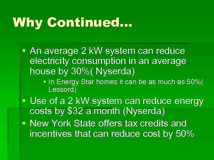 Why Continued… § An average 2 k. W system can reduce electricity consumption in