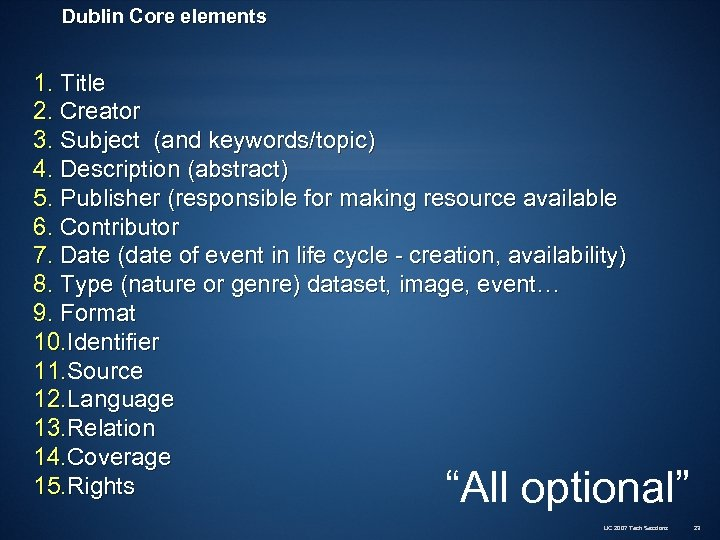 Dublin Core elements 1. Title 2. Creator 3. Subject (and keywords/topic) 4. Description (abstract)