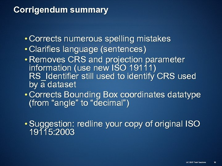 Corrigendum summary • Corrects numerous spelling mistakes • Clarifies language (sentences) • Removes CRS