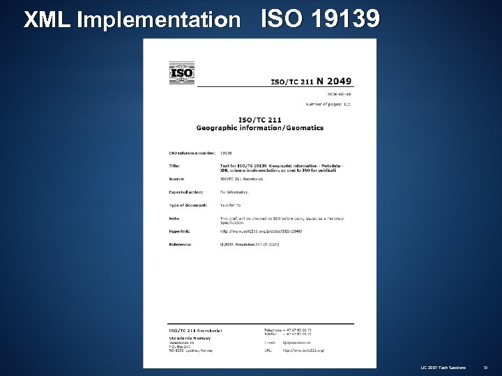 XML Implementation ISO 19139 UC 2007 Tech Sessions 31