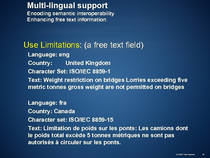 Multi-lingual support Encoding semantic interoperability Enhancing free text information Use Limitations: (a free text