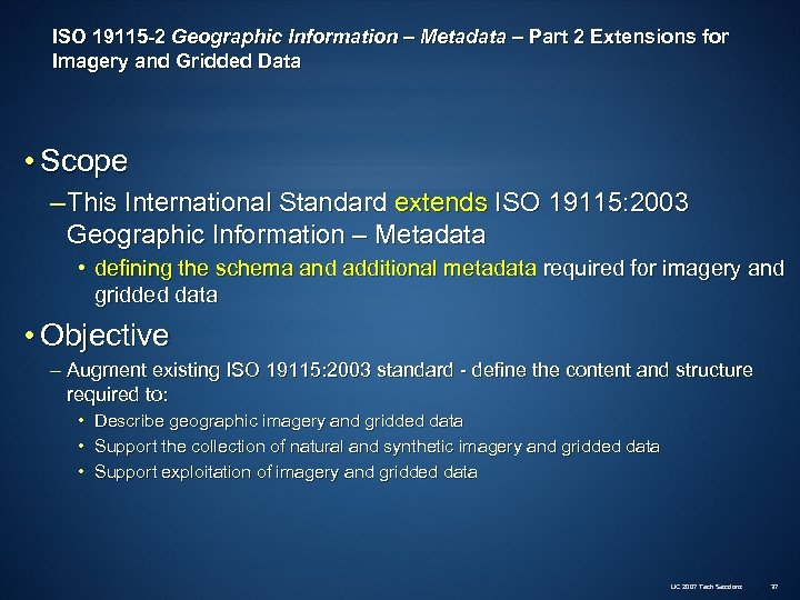 ISO 19115 -2 Geographic Information – Metadata – Part 2 Extensions for Imagery and