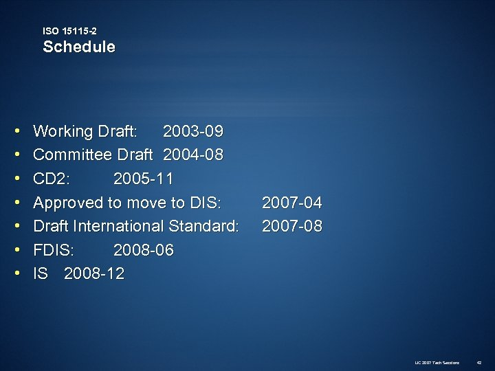 ISO 15115 -2 Schedule • • Working Draft: 2003 -09 Committee Draft 2004 -08